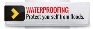 Waterproofing - Protect yourself from floods.